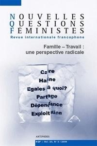 Laurence Bachmann et Dominique Golay - Nouvelles Questions Féministes Volume 23 N° 3/2004 : Famille-Travail : Une perspective radicale.