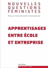 Martine Chaponnière et Farinaz Fassa - Nouvelles Questions Féministes Volume 33 N° 1/2014 : Apprentissages entre école et entreprise.