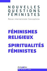 Lisa Anteby-Yemini et Béatrice de Gasquet - Nouvelles Questions Féministes Volume 38, N°1/2019 : Féministes religieux - Spiritualités féministes.