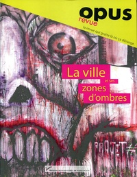 Matthieu Letourneux - Opus N° 1, juin 2016 : La ville et ses zones d'ombres.