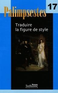 Michael Cronin et Maryvonne Boisseau - Palimpsestes N° 17 : Traduire la figure de style - Pack comprenant la Revue et les Textes de références.