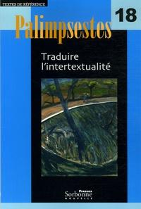 Lawrence Venuti et Fabrice Antoine - Palimpsestes N° 18 : Traduire l'intertextualité.