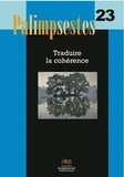 Maryvonne Boisseau et Jean-Pierre Richard - Palimpsestes N° 23 : Traduire la cohérence.