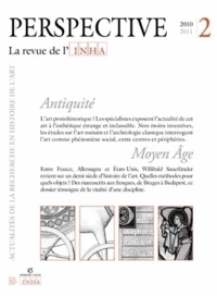 INHA et Antoinette Le Normand-Romain - Perspective N° 2/2010-2011 : Antiquité/Moyen Age.