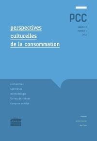 Bernard Cova et Marc Filser - Perspectives culturelles de la consommation Volume 3 N° 1/2013 : .