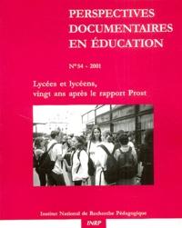 Patrick Rayou et Jean-Richard Cytermann - Perspectives documentaires en éducation N° 54/2001 : Lycées et lycéens, 20 ans aprés le rapport Prost.
