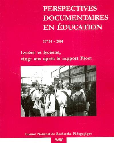 Anonyme - Perspectives documentaires en éducation N° 54/2001 : Lycées et lycéens, 20 ans aprés le rapport Prost.
