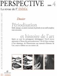 Thomas DaCosta Kaufmann et Roland Recht - Perspectives N° 4/2008 : Périodisation et histoire de l'art.