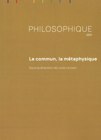 Louis Ucciani - Philosophique 2021 : Le commun, la métaphysique.
