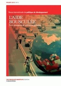 Gilles Carbonnier - POLDEV N° 3/2012 : L'aide bousculée - Pays émergents et politiques globales.