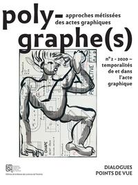 Philippe Hameau - Polygraphe(s) N° 2/2020 : Temporalités de et dans l'acte graphique.