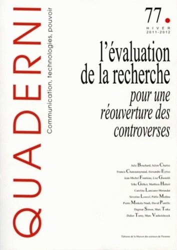 Séverine Louvel - Quaderni N° 77, Hiver 2011-20 : L'évaluation de la recherche : pour une réouverture des controverses.