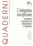 Sabine Saurugger - Quaderni N° 80, Hiver 2012-20 : L'intégration européenne : instruments d'opposition, de contournement, d'adaptation.