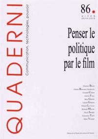 Laurent Godmer et David Smadja - Quaderni N° 86, Hiver 2014-20 : Penser le politique par le film.
