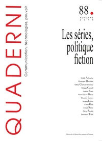 Antoine Faure et Emmanuel Taïeb - Quaderni N° 88, Automne 2015 : Les séries, politique fiction.