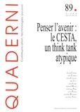 Marc Chopplet et Brigitte Chamak - Quaderni N° 89, hiver 2015-20 : Penser l'avenir : le CESTA, un think tank atypique.