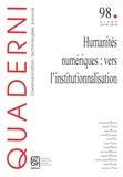 Xavier-Laurent Salvador - Quaderni N° 98, hiver 2018-20 : Humanités numériques : vers l'institutionnalisation.