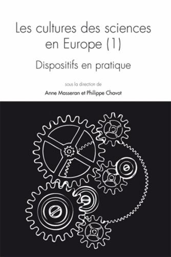 Anne Masseran et Philippe Chavot - Questions de communication Actes N° 18/2013 : Les cultures des sciences en Europe - Tome 1, Dispositifs en pratique.
