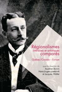 Aurélien Boivin et Hans-Jürgen Lüserbrink - Questions de communication Actes N° 22/2014 : Régionalismes littéraires et artistiques comparés - Québec/Canada - Europe.