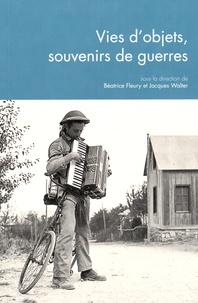 Béatrice Fleury et Jacques Walter - Questions de communication Actes N° 30/2015 : Vies d'objets, souvenirs de guerres.