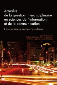 Guillaume Carbou et Thibault Christophe - Questions de communication Actes N° 32/2016 : La question interdisciplinaire en sciences de l'information et de la communication - Expériences de recherches situées.
