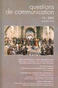 Emmanuelle Danblon - Questions de communication N° 12/2007 : Crises rhétoriques, crises démocratiques.