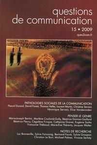 Pascal Durand - Questions de communication N° 15/2009 : Pathologies sociales de la communication.