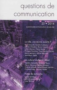 Béatrice Fleury et Jacques Walter - Questions de communication N° 25/2014 : Une ville, une oeuvre ouverte ?.