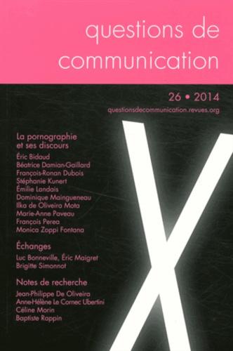 Marie-Anne Paveau et François Perea - Questions de communication N° 26/2014 : La pornographie et ses discours.