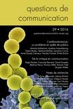 Jocelyne Arquembourg - Questions de communication N° 29/2016 : L'antibiorésistance, un problème en quête de publics.