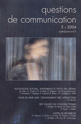 Claude Chabrol et Didier Courbet - Questions de communication N° 5, 2004 : Psychologie sociale, traitements et effets des médias.