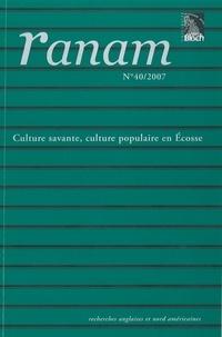 Christian Auer et Yann Tholoniat - Ranam N° 10/2007 : Culture savante, culture populaire en Ecosse.