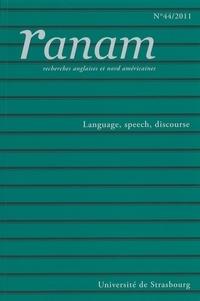 Maryvonne Boisseau et Stéphane Kostantzer - Ranam N° 44/2011 : Language, Speech, Discourse.