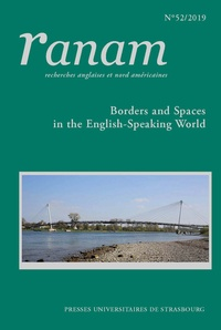 Jumana Bayeh et Béatrice Blanchet - Ranam N° 52/2019 : Borders and Spaces in the English-Speaking World.