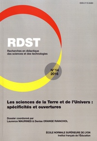 Laurence Maurines et Denise Orange-Ravachol - RDST N° 14-2016 : Les sciences de la Terre et de l'Univers : spécificités et ouvertures.