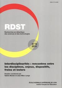 Valérie Munier et Jean-Marc Lange - RDST N° 19-2019 : Interdisciplinarités : rencontres entre les disciplines, enjeux, dispositifs, freins et leviers.
