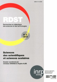 Christian Orange et Virginie Albe - RDST N° 2-2010 : Sciences des scientifiques et sciences scolaires.