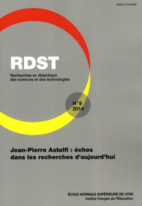 Brigitte Peterfalvi et Patricia Schneeberger - RDST N° 9-2014 : Jean-Pierre Astolfi : échos dans les recherches d'aujourd'hui.