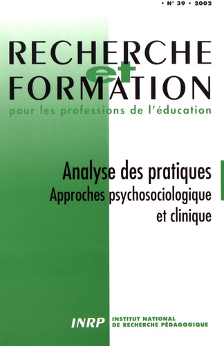 Claudine Blanchard-Laville et Dominique Fablet - Recherche et formation N° 39/2002 : Analyse des pratiques - Approches psychosociologique et clinique.
