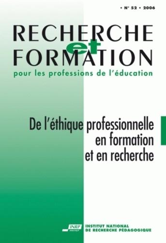 Patrick Berthier et Jean-Marc Lamarre - Recherche et formation N° 52, 2006 : De l'éthique professionnelle en formation et en recherche.