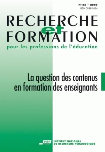 Joël Lebeaume et Anne-Marie Chartier - Recherche et formation N° 55/2007 : La question des contenus en formation des enseignants.