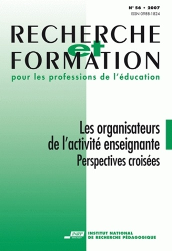 Marc Bru et Pierre Pastré - Recherche et formation N° 56/2007 : Les organisateurs de l'activité enseignante - Perspectives croisées.