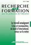 Françoise Lantheaume et Christian Maroy - Recherche et formation N° 57/2008 : Le travail enseignant - Crises et recomposition, du local à l'international, retour sur le métier.