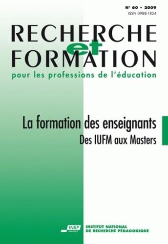 Anne-Marie Chartier - Recherche et formation N° 60, 2009 : La formation des enseignants - Des IUFM aux Masters.