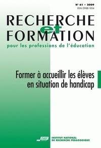 Anne-Marie Chartier - Recherche et formation N° 61 : Former à accueillir les élèves en situation de handicap.
