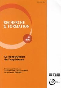 André Zeitler et Jérôme Guérin - Recherche et formation N° 70, 2012 : La construction de l'expérience.