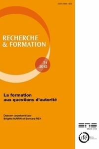 Brigitte Marin et Bernard Rey - Recherche et formation N° 71-2012 : La formation aux questions d'autorité.