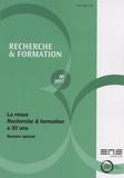 Anne Barrère et Cédric Frétigné - Recherche et formation N° 85-2017 : La revue Recherche & formation a 30 ans - Numéro spécial.