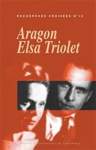 Corinne Grenouillet - Recherches croisées Aragon / Elsa Triolet N° 13 : .