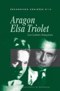 Maryse Vassevière et Luc Vigier - Recherches croisées Aragon / Elsa Triolet N° 14 : Les Lettres françaises.